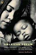 American Dream: Three Women, Ten Kids, and a Nation's Drive to End Welfare Cover