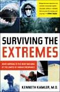 Surviving the Extremes What Happens to the Human Body at the Limits of Human Endurance