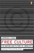 Free Culture: The Nature and Future of Creativity Cover