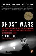 Ghost Wars The Secret History of the CIA Afghanistan & Bin Laden from the Soviet Invasion to September 10 2001