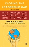 Closing The Leadership Gap Why Women Can & Must Help Run the World