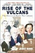 Rise of the Vulcans: The History of Bush's War Cabinet Cover