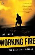 Working Fire: The Making of a Fireman