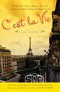 Cest La Vie An American Woman Begins a New Life in Paris & Voila Becomes Almost French