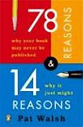 Seventy-eight Reasons Why Your Book May Never Be Published and Fourteen Reasons Why It Just Might