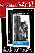 Windblown World Journals of Jack Kerouac 1947 1954