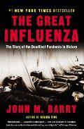 Great Influenza The Epic Story of the Deadliest Plague in History