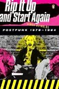 Rip It Up & Start Again Postpunk 1978 1984