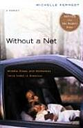 Without a Net : Middle Class and Homeless (With Kids) in America (05 Edition) Cover