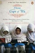 Three Cups of Tea: One Man's Mission to Promote Peace... One School at a Time Cover
