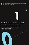Decoding the Universe: How the New Science of Information Is Explaining Everything in the Cosmos, From our Brains to Black Holes Cover