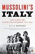 Mussolini's Italy : Life Under the Fascist Dictatorship, 1915-1945 (06 Edition)