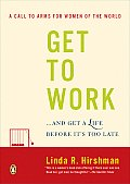 Get to Work: And Get a Life, Before It's Too Late