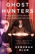 Ghost Hunters William James & the Search for Scientific Proof of Life After Death