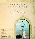 Sweetness In The Belly Unabridged