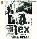L A Rex Unabridged