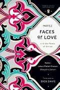 Faces of Love Hafez & the Poets of Shiraz