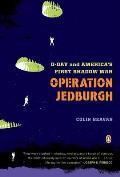 Operation Jedburgh D Day & Americas First Shadow War