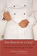 Reach of a Chef: Professional Cooks in the Age of Celebrity (07 Edition)