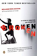 Broken My Story of Addiction & Redemption
