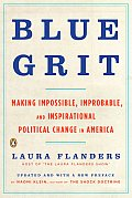 Blue Grit: Making Impossible, Improbable, and Inspirational Political Change in America Cover