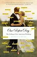One Perfect Day The Selling of the American Wedding