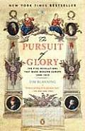 The Pursuit of Glory: The Five Revolutions That Made Modern Europe: 1648-1815 (Penguin History of Europe)