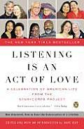 Listening Is an Act of Love: A Celebration of American Life from the Storycorps Project Cover
