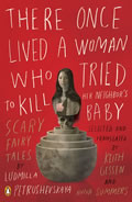 There Once Lived a Woman Who Tried to Kill Her Neighbor's Baby: Scary Fairy Tales Cover