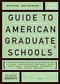 Guide to American Graduate Schools: Tenth Edition, Completely Revised (Guide to American Graduate Schools)