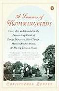 Summer of Hummingbirds Love Art & Scandal in the Intersecting Worlds of Emily Dickinson Mark Twain Harriet Beecher Stowe & Martin Jo