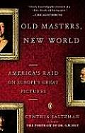 Old Masters New World Americas Raid on Europes Great Pictures