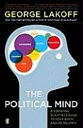 The Political Mind: A Cognitive Scientist's Guide to Your Brain and Its Politics Cover