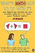Whats Math Got to Do with It How Parents & Teachers Can Help Children Learn to Love Their Least Favorite Subject