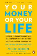 Your Money or Your Life: 9 Steps to Transforming Your Relationship with Money and Achieving Financial Independence: Revised and Updated for the 21st Century Cover