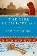 Girl from Foreign A Memoir