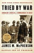 Tried by War Abraham Lincoln as Commander in Chief