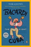 Bacardi & The Long Fight For Cuba