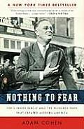 Nothing to Fear: FDR's Inner Circle and the Hundred Days That Created Modern America