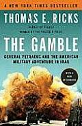 Gamble General Petraeus & the American Military Adventure in Iraq