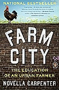 Farm City The Education of an Urban Farmer