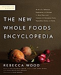 The New Whole Foods Encyclopedia: A Comprehensive Resource for Healthy Eating Cover