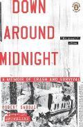 Down Around Midnight: A Memoir of Crash and Survival