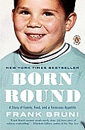 Born Round: A Story of Family, Food and a Ferocious Appetite Cover