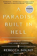 A Paradise Built in Hell: The Extraordinary Communities That Arise in Disaster Cover