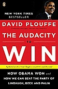 Audacity to Win How Obama Won & How We Can Beat the Party of Limbaugh Beck & Palin