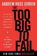 Too Big to Fail: The Inside Story of How Wall Street and Washington Fought to Save the Financial System--And Themselves Cover
