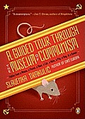 A Guided Tour Through the Museum of Communism: Fables from a Mouse, a Parrot, a Bear, a Cat, a Mole, a Pig, a Dog, and a Raven Cover