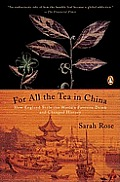 For All the Tea in China: How England Stole the World's Favorite Drink and Changed History Cover