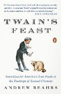Twain's Feast: Searching for America's Lost Foods in the Footsteps of Samuel Clemens Cover